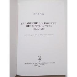 A. Pohl: Ungarische Goldgulden des Mittelalters (1325-1540)