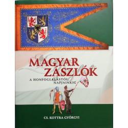 Magyar zászlók a honfoglalástól napjainkig