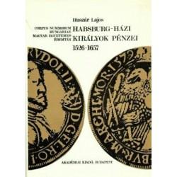 Huszár Lajos: Habsburg-házi Királyok Pénzei 1526-1657
